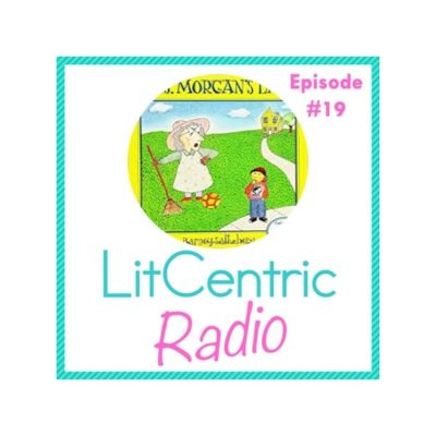 Episode 19 LitCentric Radio