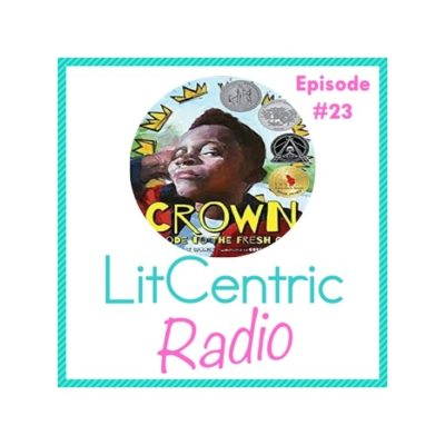 Episode 23 LitCentric Radio