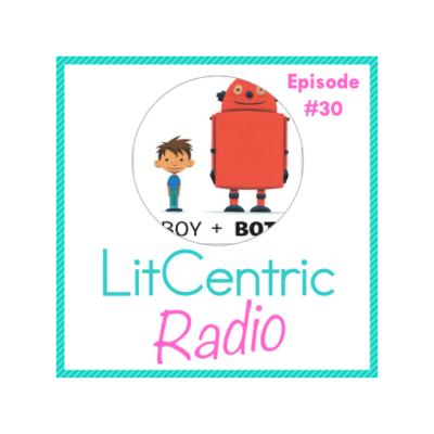 Episode 30 LitCentric Radio