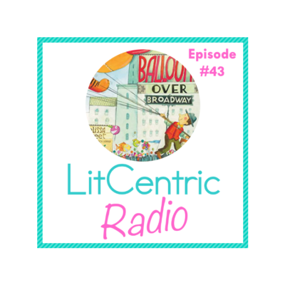 Episode 43 LitCentric Radio