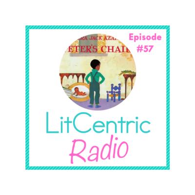 Episode 57 LitCentric Radio