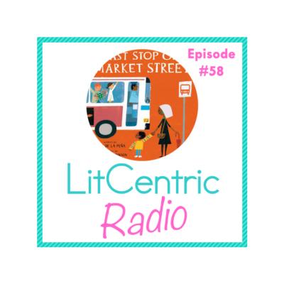 Episode 58 LitCentric Radio