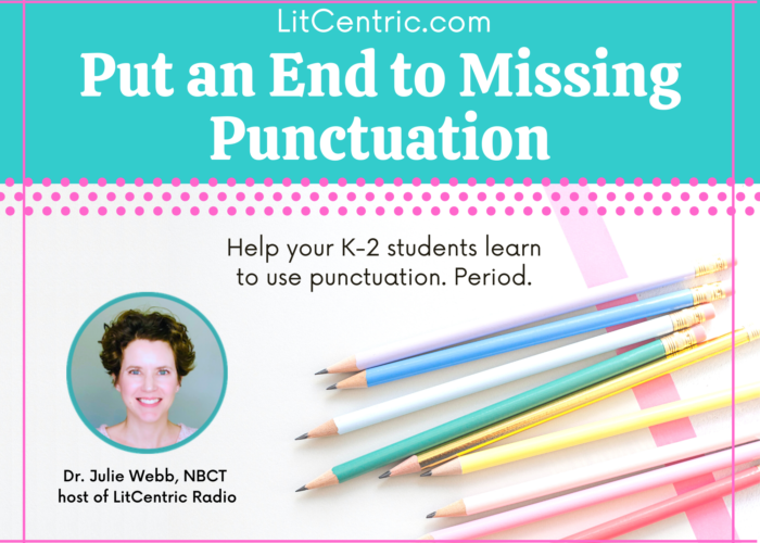 Put An End to Missing Punctuation LitCentric